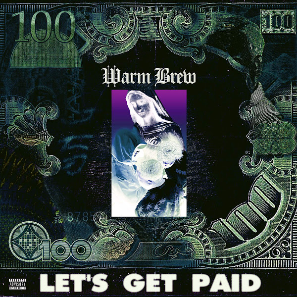 Warm Brew - Let's Get Paid - Single Cover