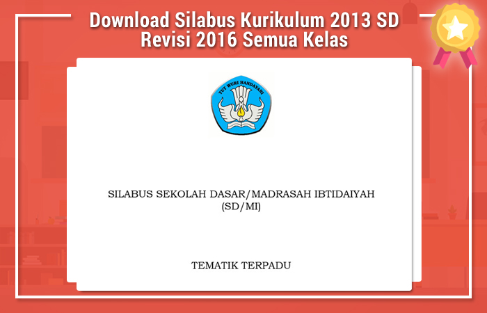 Download Silabus Kurikulum 2013 SD Revisi 2016 Semua Kelas