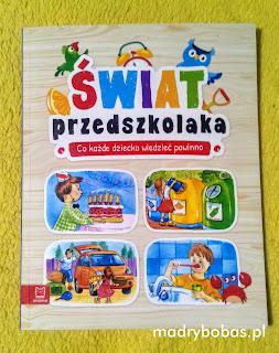 """""""Świat przedszkolaka"""" Wyd. Aksjomat – recenzja książki dla dzieci"""