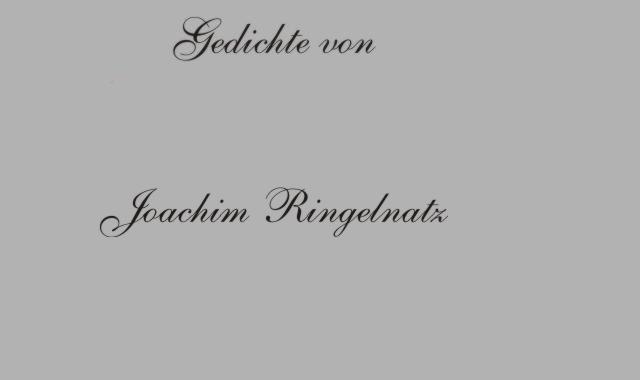 Gedichte Und Zitate Fur Alle Gedichte Von J Ringelnatz Ernster