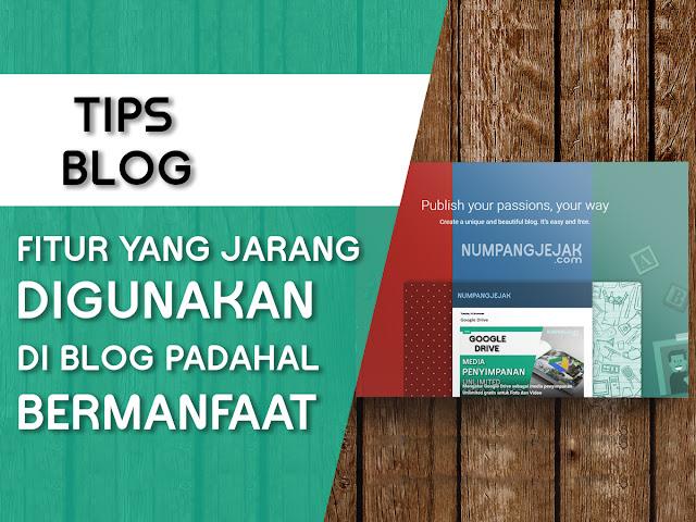 Fitur yang bermanfaat tapi jarang digunakan oleh Pengguna Blog