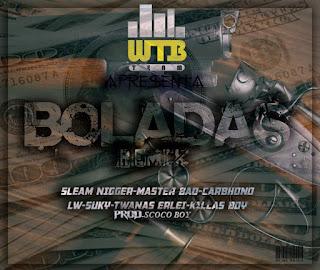 WTB Team - Boladas (Remix) [feat. Slim Nigga, Master Bad, Carbhono, LW, Suky, Twanas Erlei & Killas Boy]