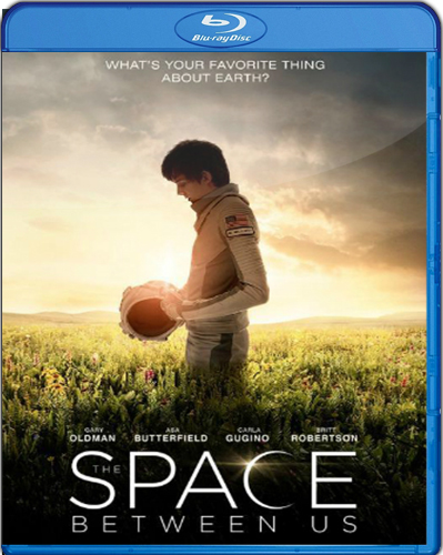 The Space Between Us [2017] [BD25] [Subtitulado]
