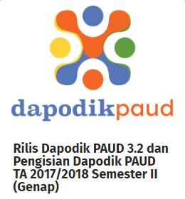 Dapodik PAUD 3.2 dan Pengisian Dapodik PAUD TA 2017/2018 Semester II (Genap)