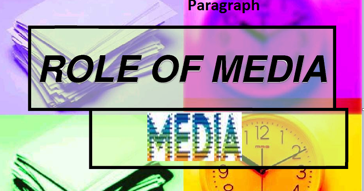 Essay on role of media