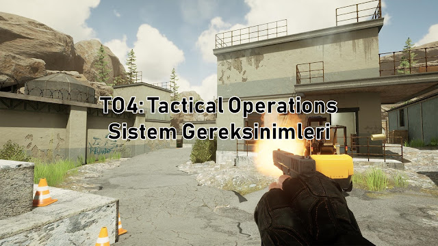 TO4: Tactical Operations Sistem Gereksinimler