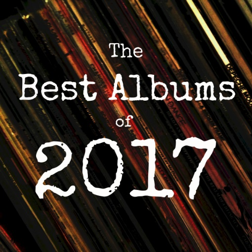 Life on this Planet: The Best Albums of 2017