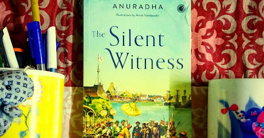 Book Review - A Historical Fiction - The Silent Witness by Anuradha