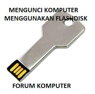 Cara Ampuh Mengunci Komputer Atau Laptop Menggunakan Flashdisk