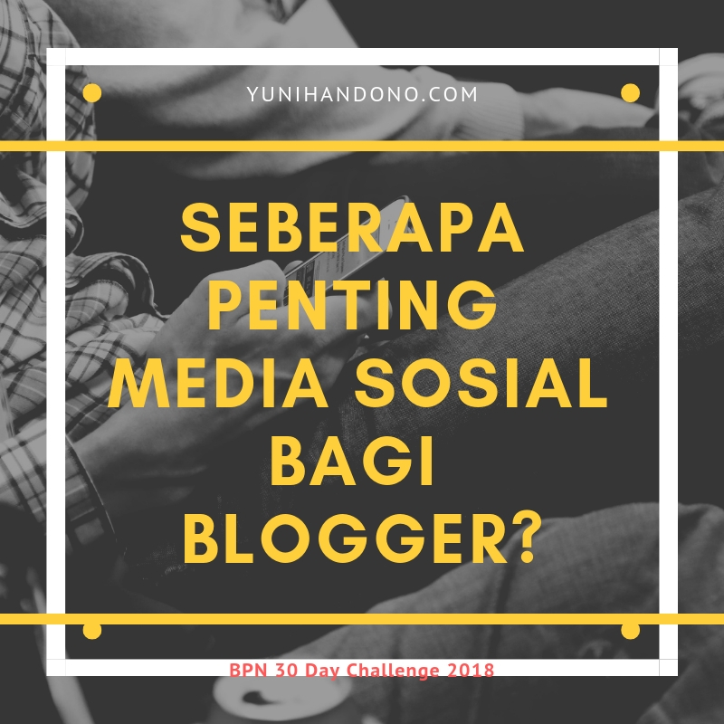 Peranan Media Sosial Bagi Blogger