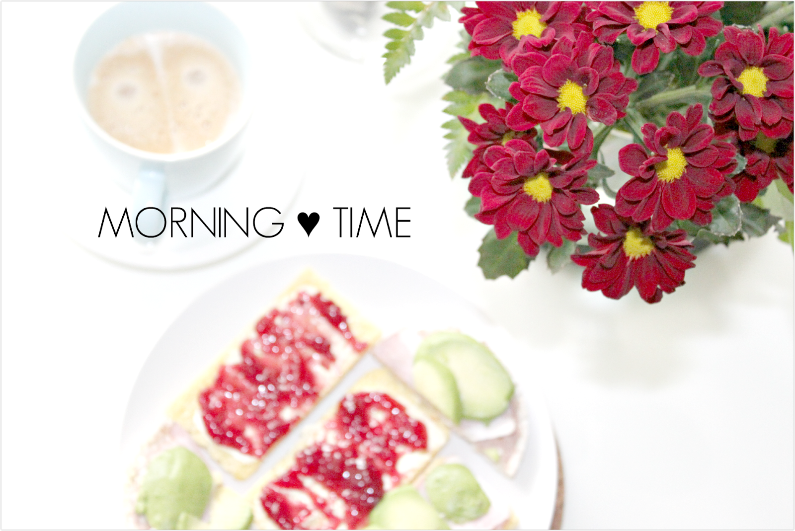 MORNING ♥ TIME