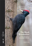 The Black Woodpecker - a monograph on Dryocopus martius