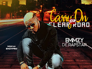 EMMZY DE RAPSTAR - CARRY ON or CLEAR ROAD