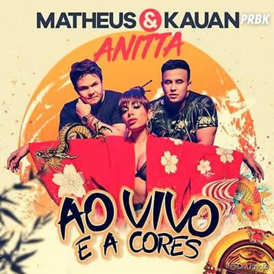 Matheus e Kauan (com Anitta) - Ao Vivo E A Cores