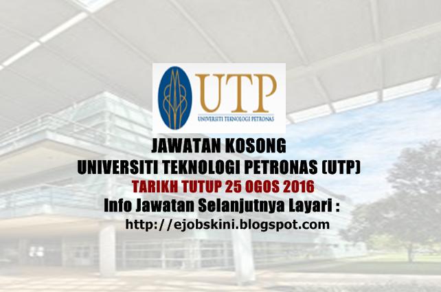 Jawatan Kosong Universiti Teknologi PETRONAS (UTP) Ogos 2016