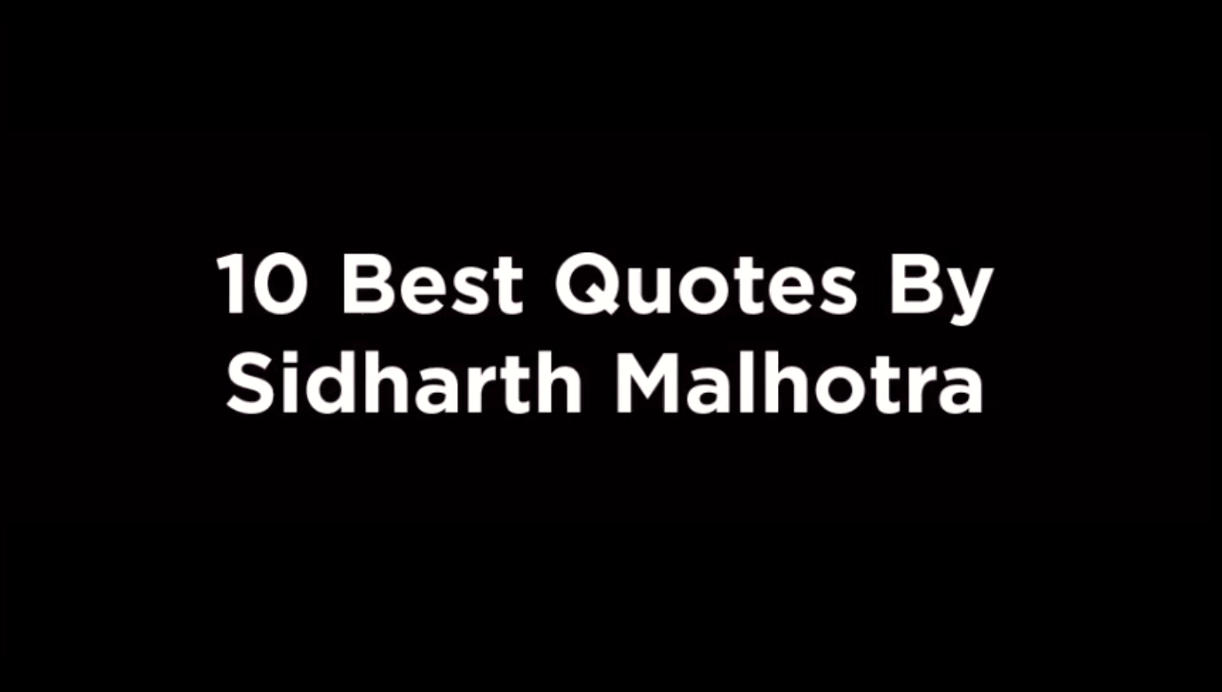 10 Best Quotes By Sidharth Malhotra [video]