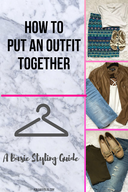 How To Put An Outfit Together | A Basic Styling Guide