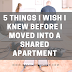5 Things I Wish I Knew Before I Moved into a Shared Apartment