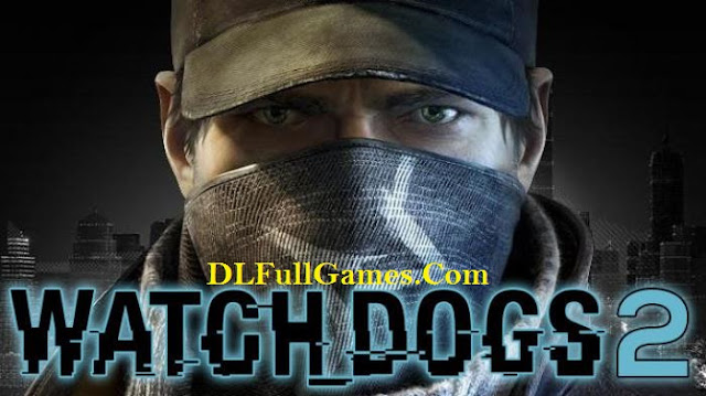 Watch Dogs 2 Inc. All Updates and DLCs MULTi17 Repack