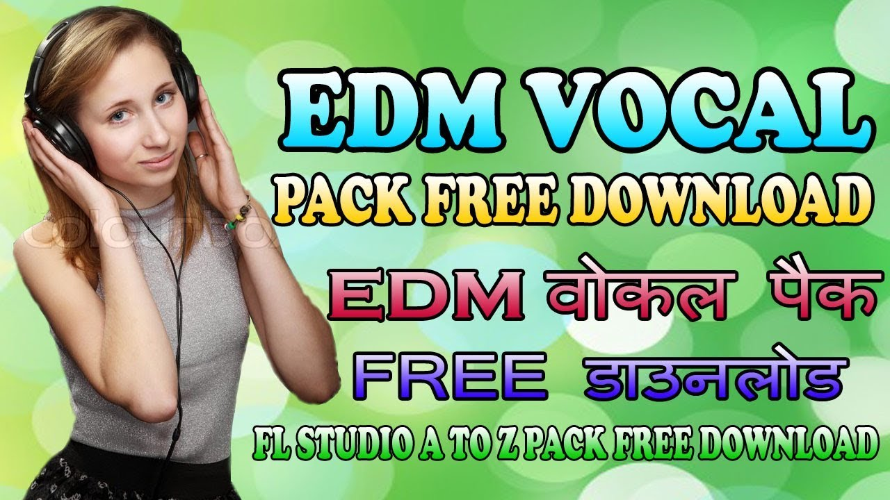 Edm Vocal Pack download | Fl Studio dj Vocal download