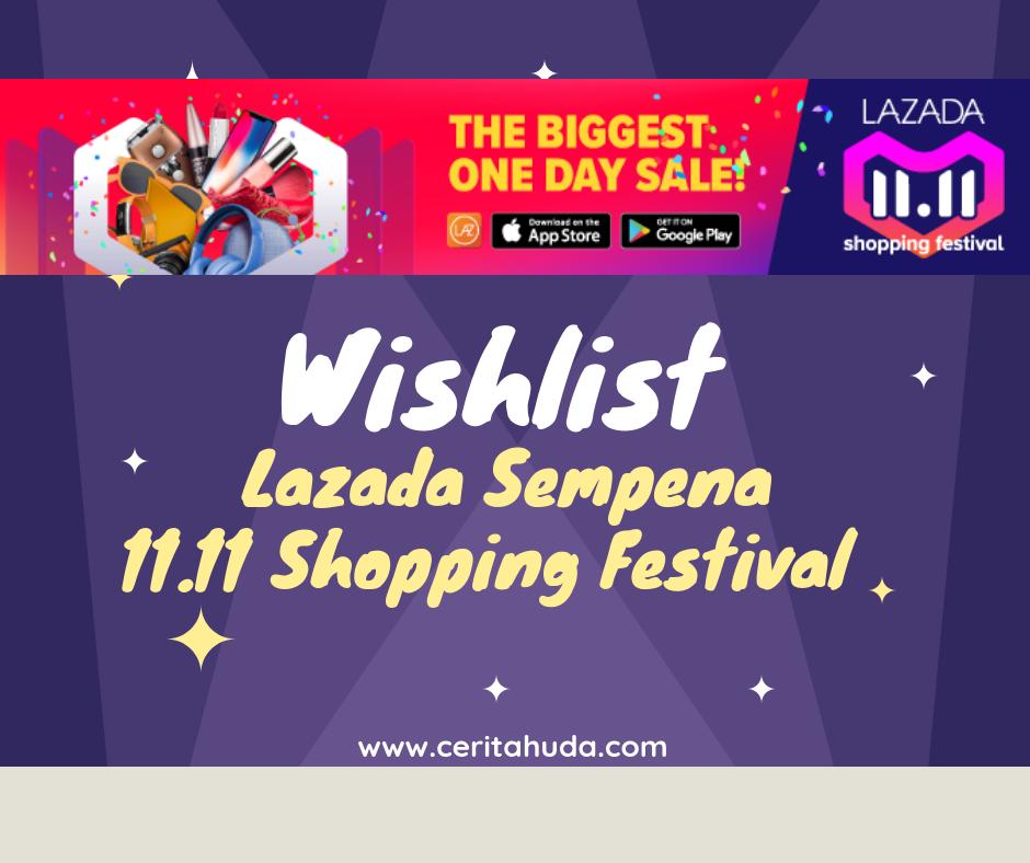 Wishlist Lazada Sempena 11.11 Shopping Festival