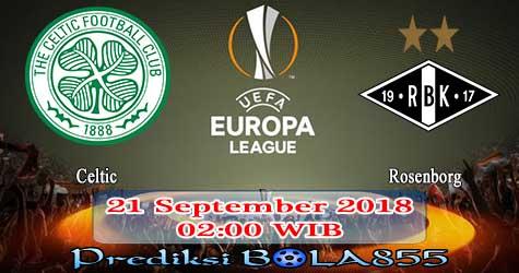 Prediksi Bola855 Celtic vs Rosenborg 21 September 2018