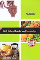 AJIBAYUSTORE  Judul Buku : Gizi dalam Kesehatan Reproduksi Pengarang : Siti Maryam Penerbit : Salemba Medika