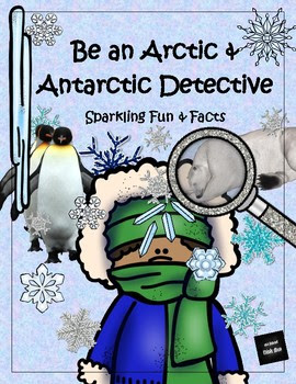 https://www.teacherspayteachers.com/Product/STEM-Be-an-Arctic-and-Antarctic-Detective-Sparkling-Fun-and-Facts-3404072?aref=7qwgjoii