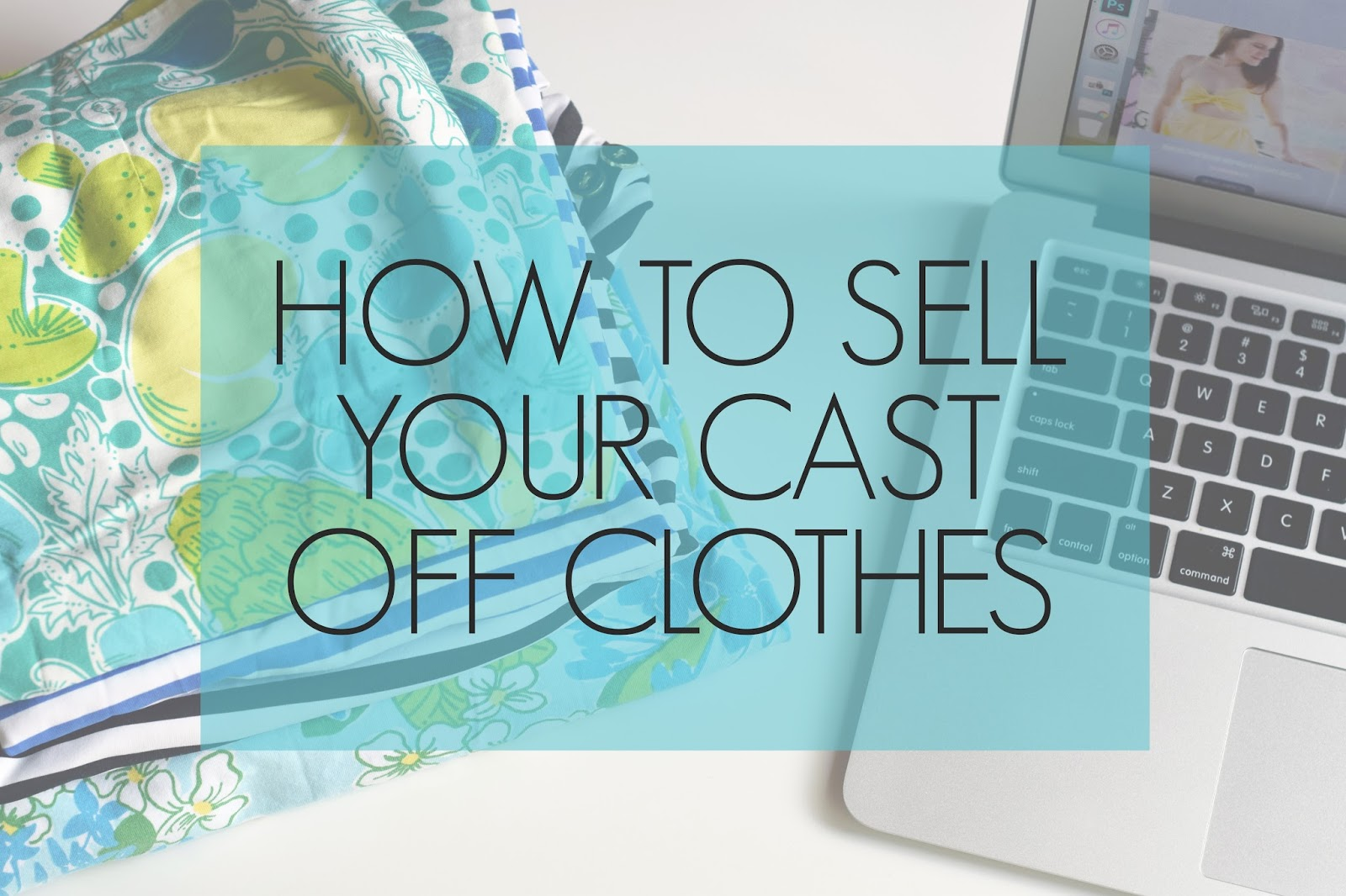 How to Sell Your Cast Off Clothes