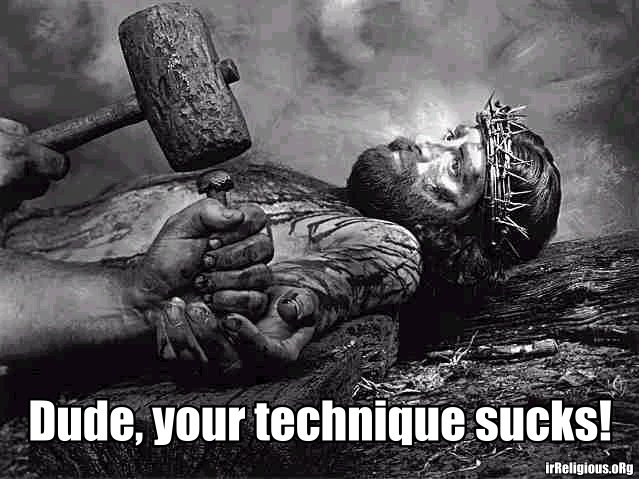 Dude, Your Technique Sucks! Jesus meme picture
