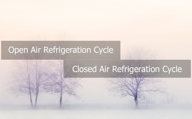 Open and Closed Type of Refrigeration System – Advantages and Application