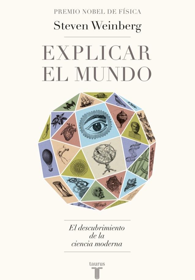 Explicar el Mundo – Steven Weinberg