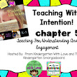 Teaching with Intention Chapter 5 - Book Study