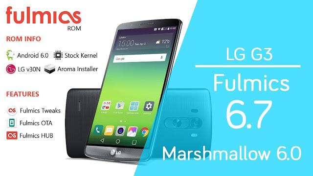 [LG G3] Fulmics 6.7 - ROM - v30N BASED - Marshmallow