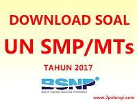 Download Lengkap Soal Ujian Nasional SMP/MTs Tahun pelajaran 2016/2017
