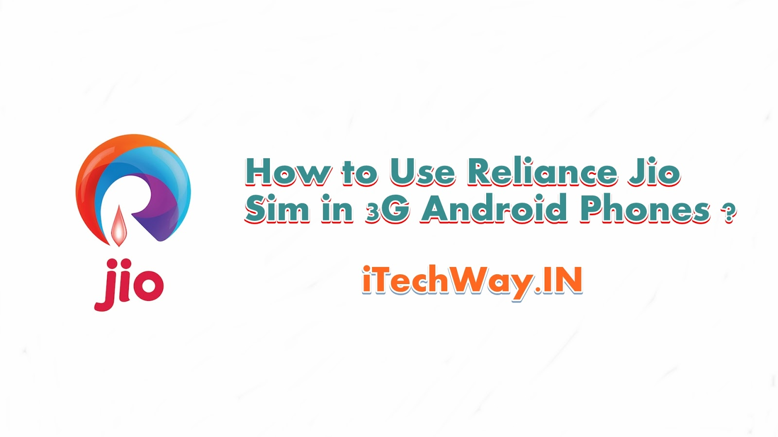 Use Reliance Jio Sim in 3g Android Phone