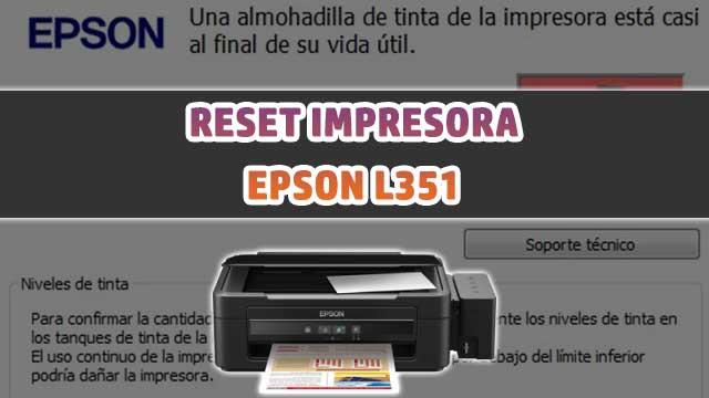 Cómo resetear almohadillas de la impresora EPSON L351 | how to reset printer EPSON