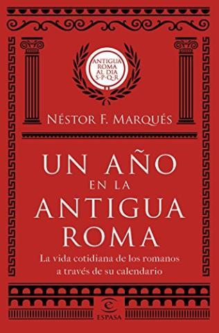 un año en la antigua roma néstor f marqués gonzález libros4
