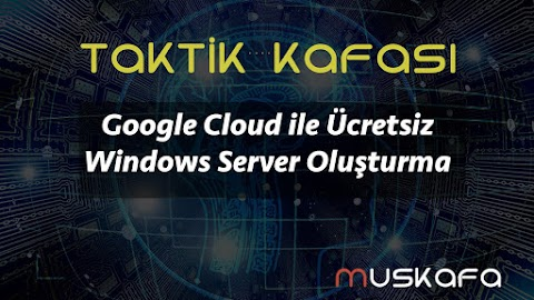 Google Cloud ile Ücretsiz Windows Server Oluşturma