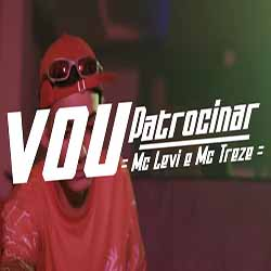 Vou Patrocinar – MC Levi e MC Treze
