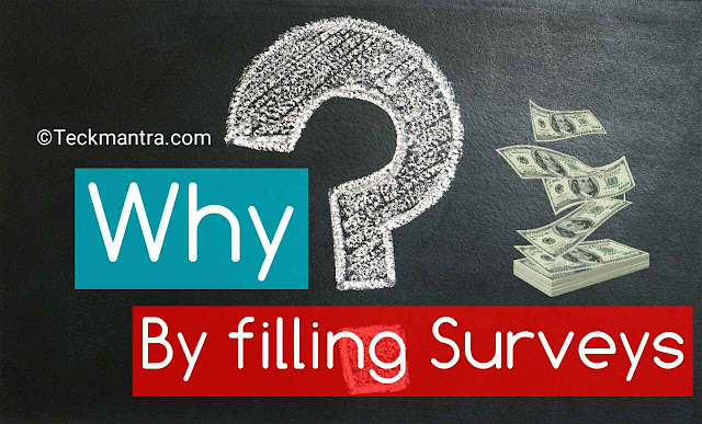 Why we get pay by filling survey?