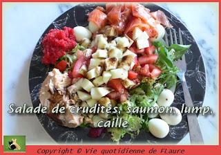 Vie quotidienne de FLaure: Salade de crudités, saumon, lump, caille