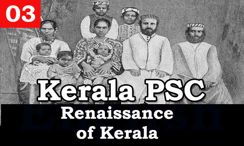Kerala PSC - Facts about Renaissance of Kerala - 03