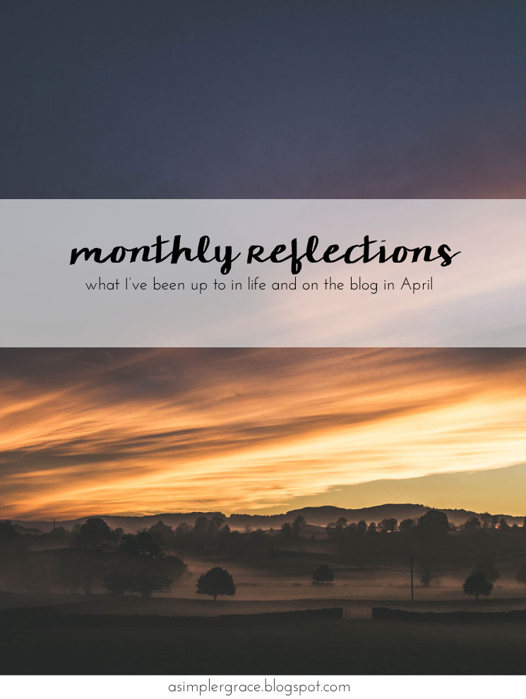 What I'm currently up to in life and on the blog. #currently #takingstock #monthlyreflections
