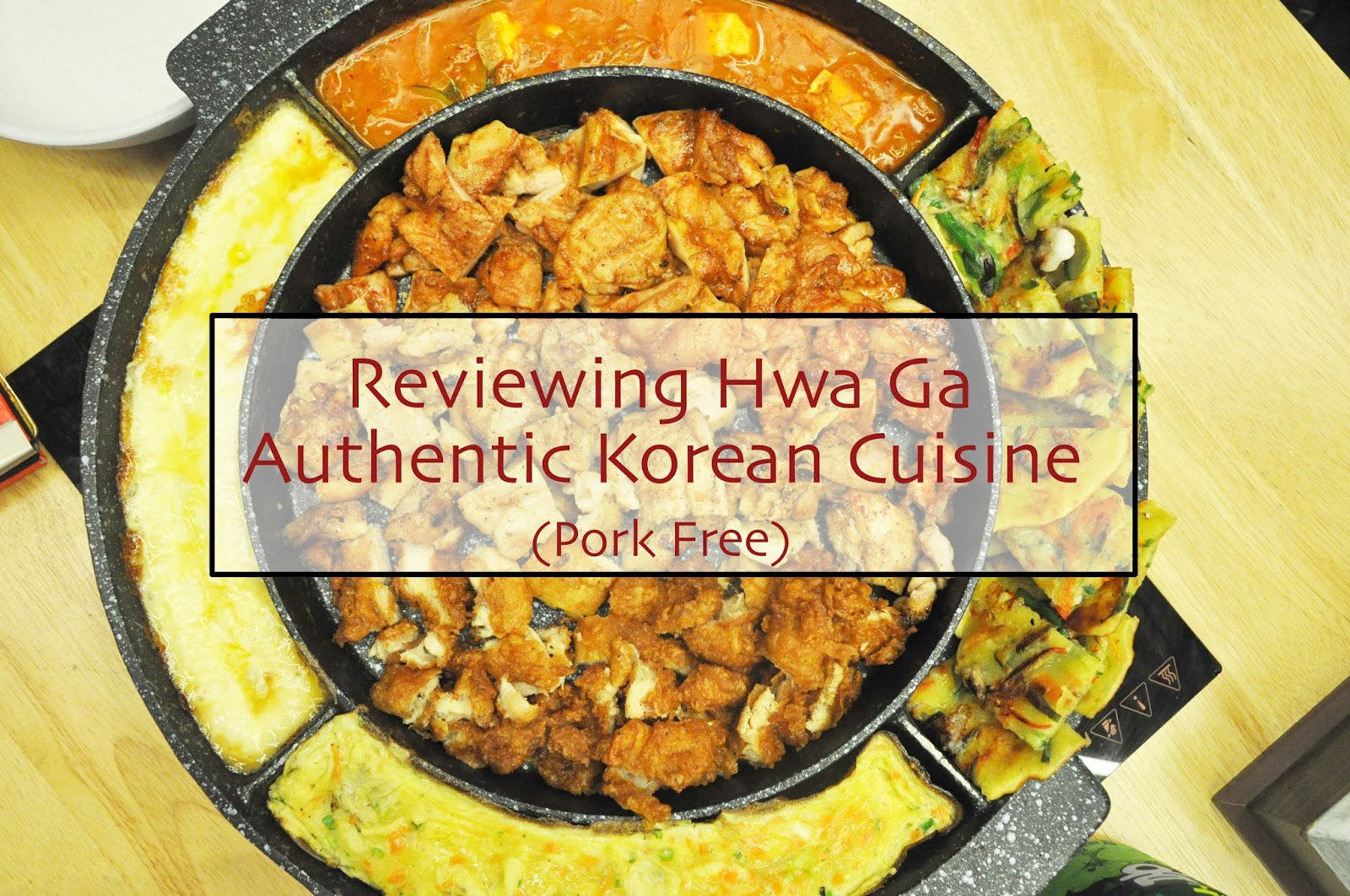 Sara wanderlust review hwa ga pork free authentic for Authentic korean cuisine