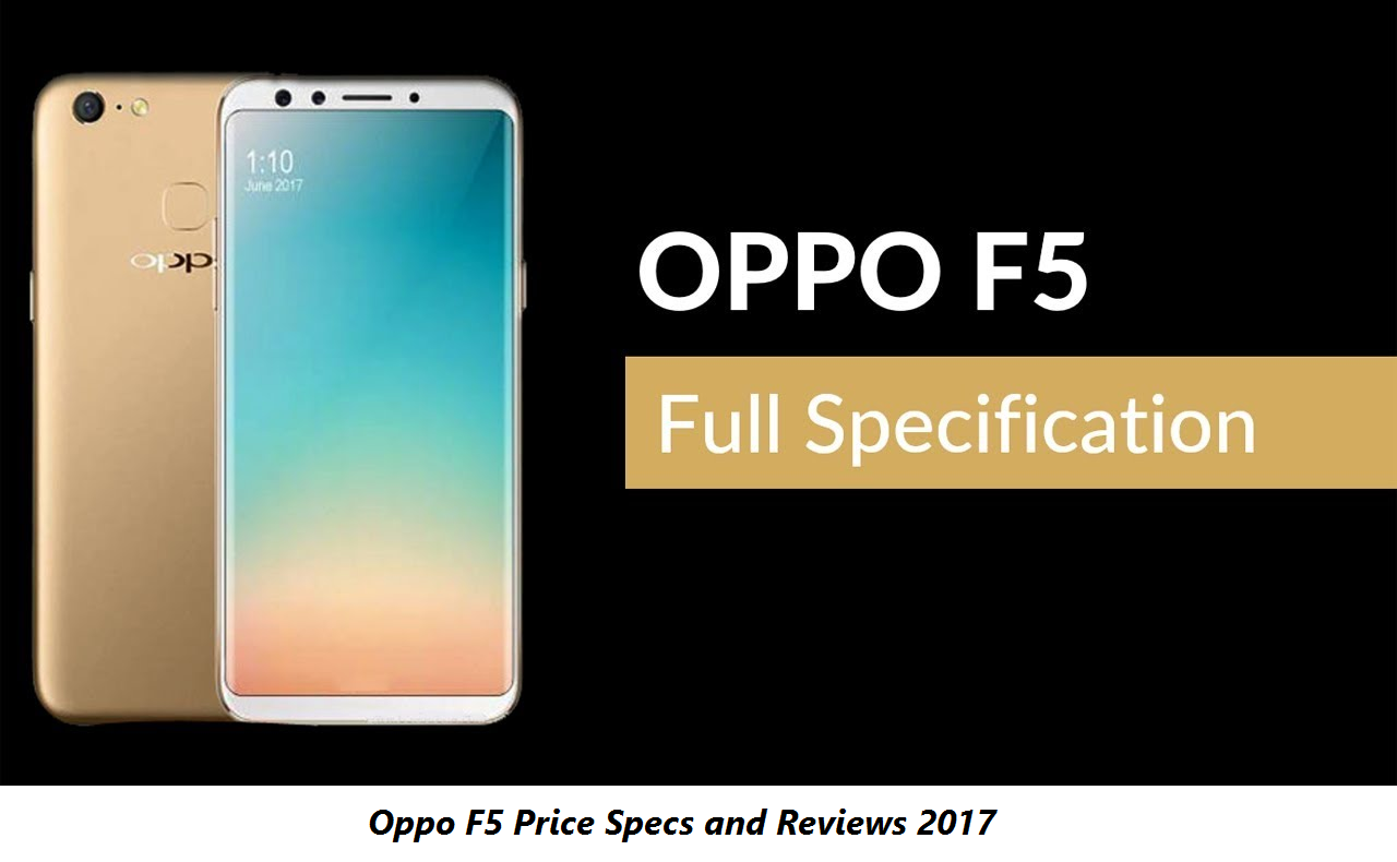 Oppo F5 Price Specs and Reviews 2017