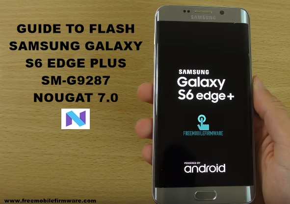 Guide To Flash Samsung Galaxy S6 Edge Plus G9287 Nougat 7.0 Odin Method Tested Firmware