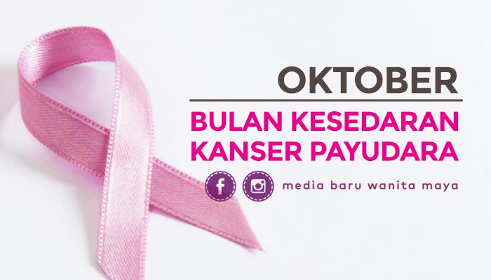 Infosihat Bulan Kesedaran Kanser Payudara Media Baru Wanita Maya