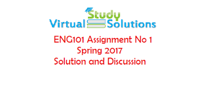 ENG201 Assignment No 1 Spring 2017 Solution and Discussion