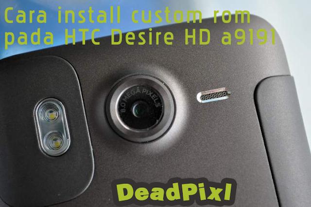 Install Custom Rom HTC Desire HD a9191